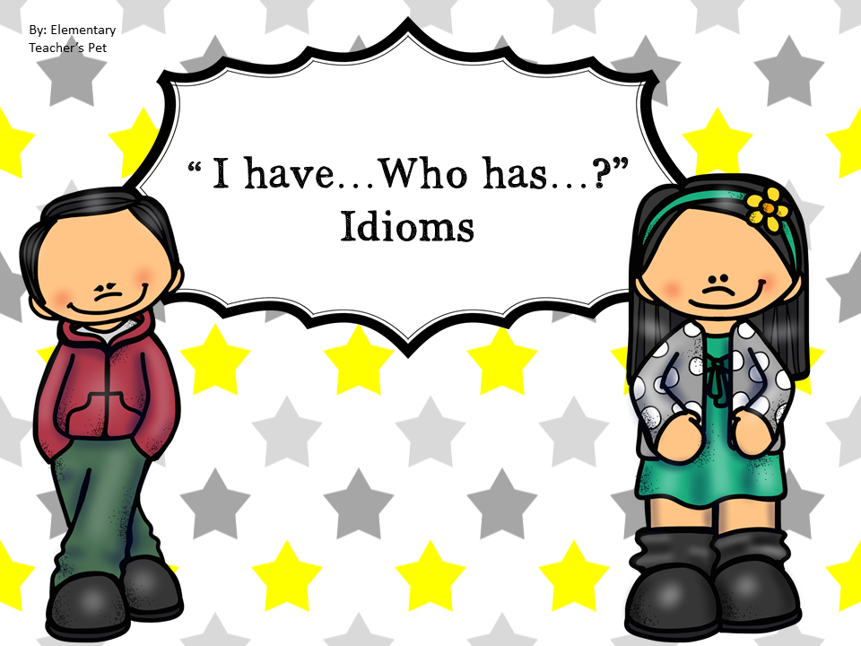 I have, Who has?-Idioms