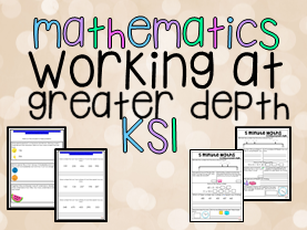 End of KS1 Working at Greater Depth Mathmematics KS1