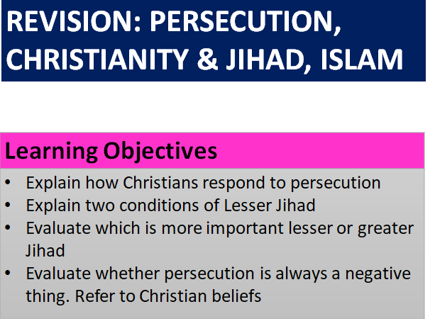 GCSE REVISION:  Islam/Christian Beliefs and Practices: RESPONSES TO PERSECUTION & JIHAD