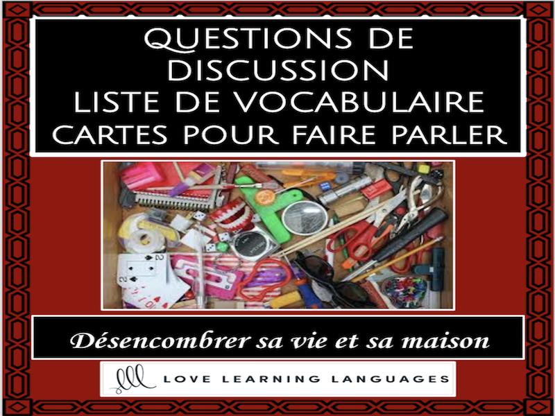 Désencombrer sa vie et sa maison - French themed conversation questions