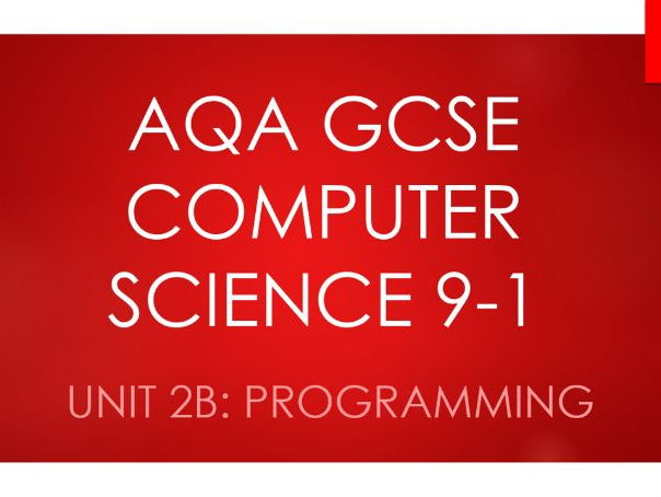 Unit 2B: Programming - AQA GCSE Computer Science 9-1 (8520)