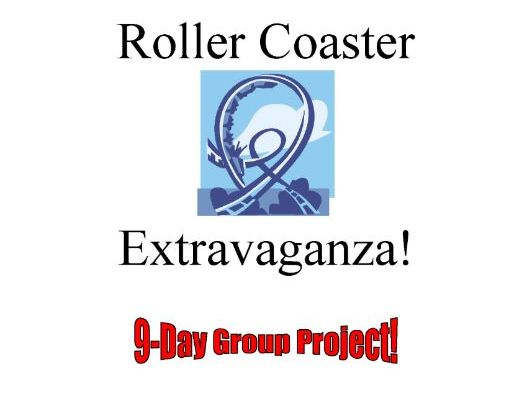 Roller Coaster Extravaganza Project (9-day) - Engineering, Physics, Forces, Energy