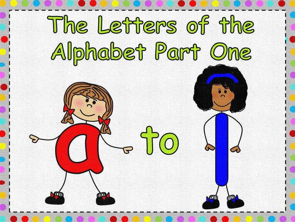 The Letters of the Alphabet Bundle Part One