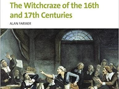 The Witchcraze of the 16th and 17th Centuries OCR A Level