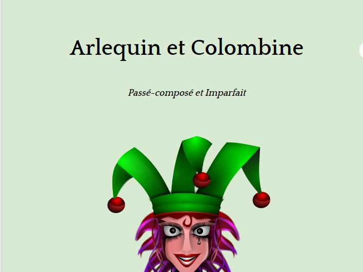 French past tense - Passé Composé - Imparfait - A story : Arlequin et Colombine