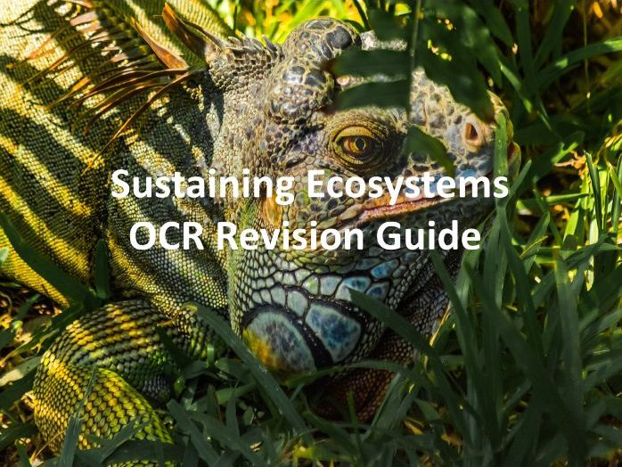 Sustaining Ecosystems - Revision Guide OCR