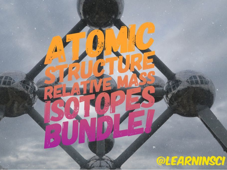 Atomic Structure/Mass/Isotopes 3 Lesson (PLUS MORE!)  Bundle - GCSE Chemistry/Combined Sci (9-1)