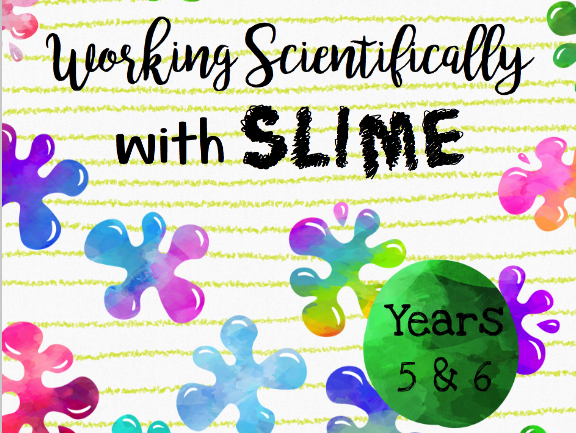 Working Scientifically with Slime for Years 5 & 6