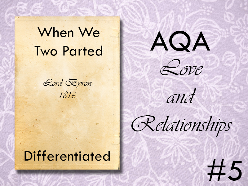AQA Poetry Differentiated - When We Two Parted (Love and Relationships Unit)(KS4)