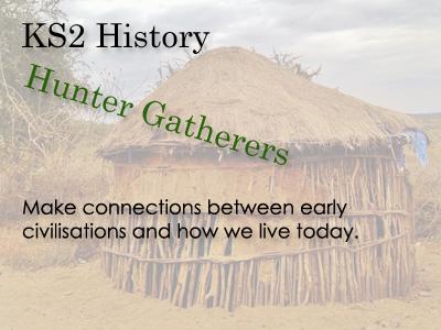 KS2  History - Hunter Gatherers