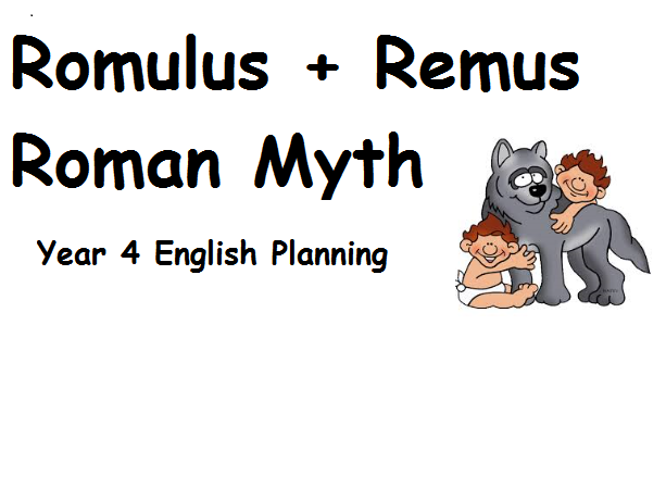 Literacy Learning Plan Year 4 - Romulus and Remus - Myths and Legends