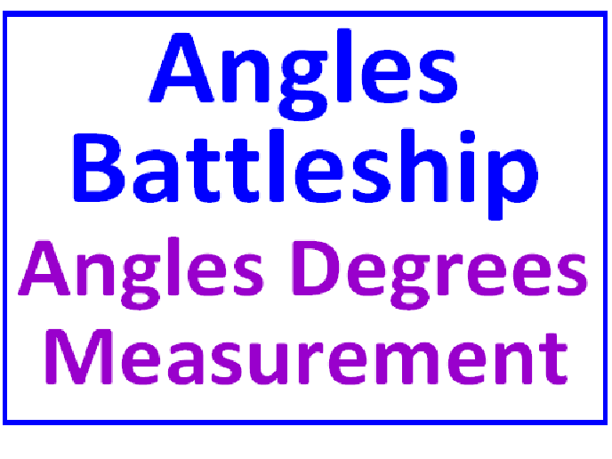 Angles Battleship with Less Than Greater Than PLUS Angles, Degrees and Measurement