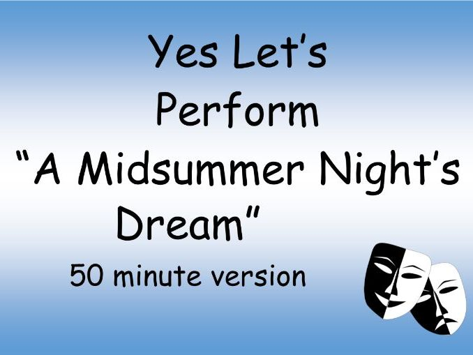 A Midsummer Night's Dream script adapted for 50 minute performance