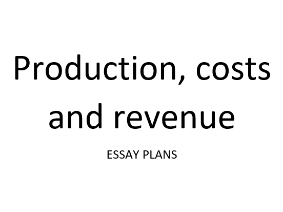 Production, costs and revenue- A Level Economics