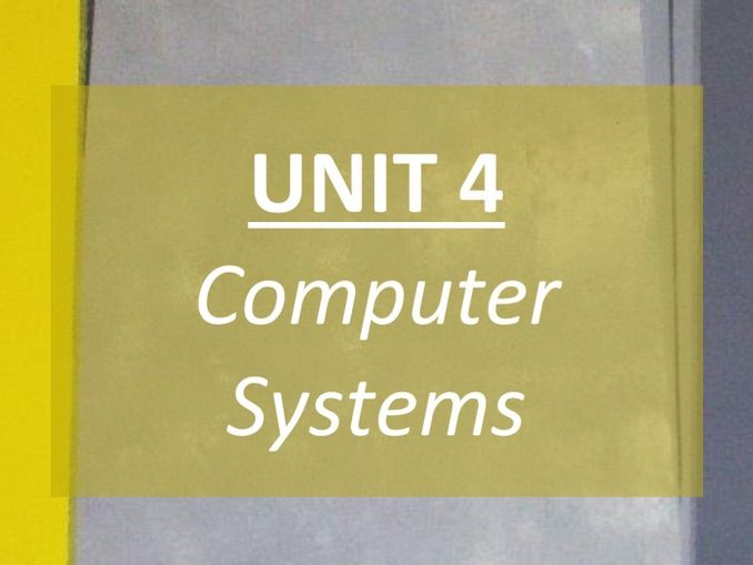 Computer Systems (Unit 4) - COMPLETE REVISION GUIDE - GCSE AQA Computer Science