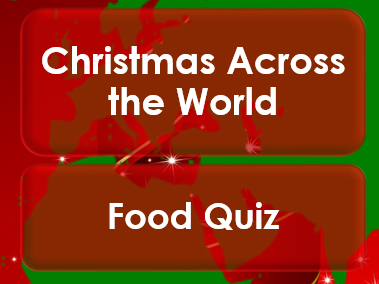 Christmas 2017: Christmas Around the World: Food Quiz