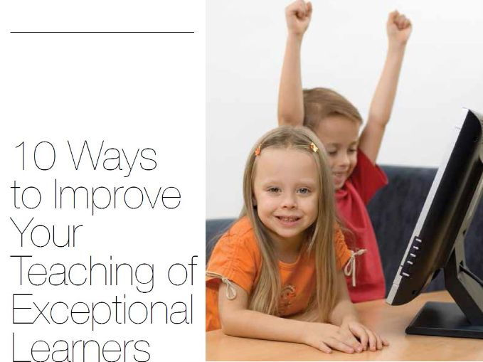 10 Ways to Improve Your Teaching of Exceptional Learners