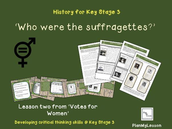 Votes for Women: Lesson two: Who were the suffragettes?