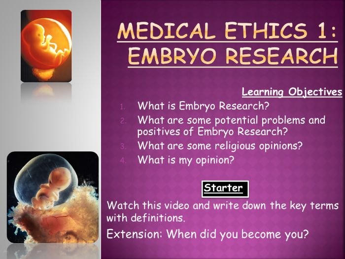 Medical Ethics 1: Embryo Research