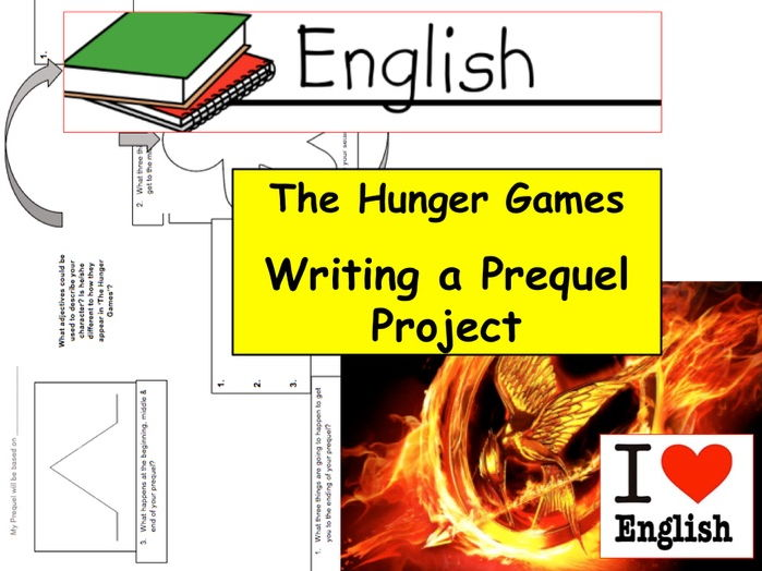 English: The Hunger Games - Writing a Prequel Project: Literacy and language.