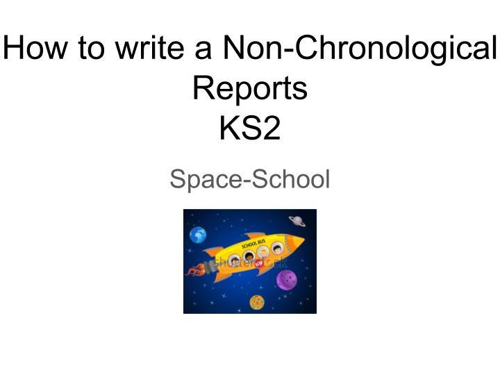 How to write a Non-Chronological Report KS2