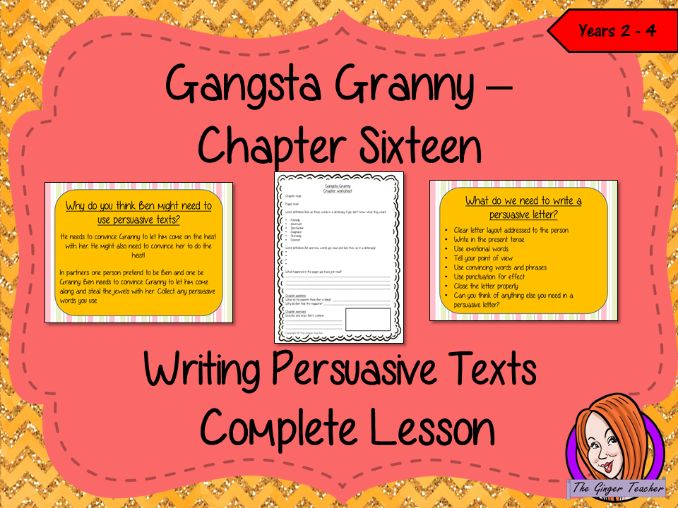 Writing Persuasive Texts  Complete Lesson – Gangsta Granny