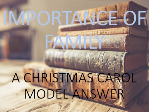 Model Answers: Family in 'A Christmas Carol'