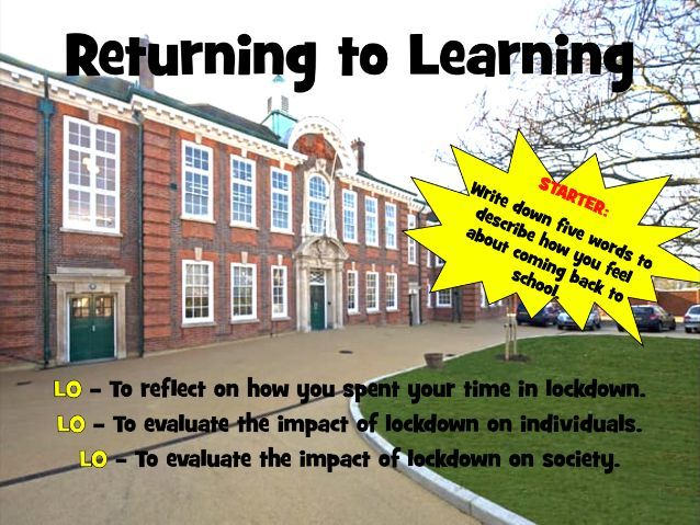 Returning to Learning - Back to school following lockdown