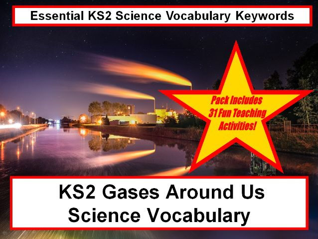 KS2  Gases Around Us Science Vocabulary and Spelling Pack + Flashcards +31 Fun Teaching Ideas To Try