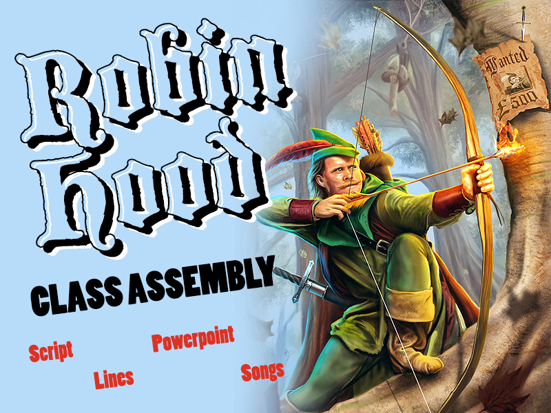 Robin Hood Class Assembly - With PowerPoint and Songs