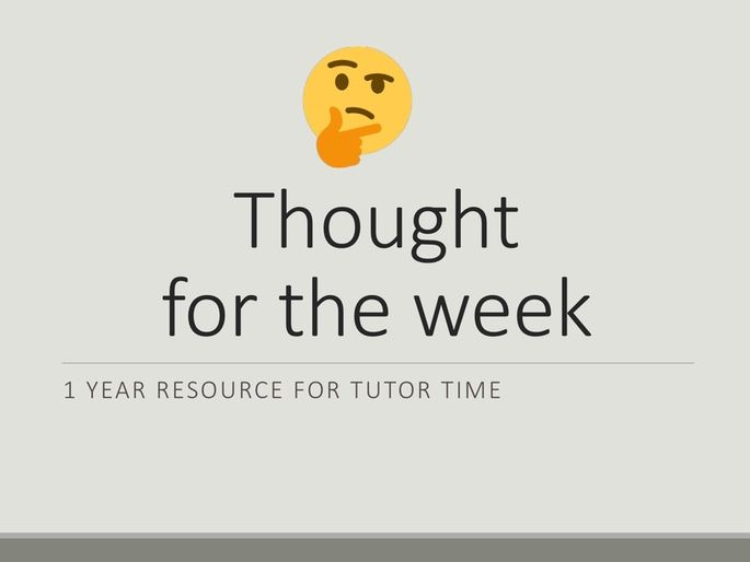 Thought For the Week - Full Academic Year Tutor resource