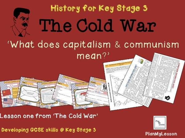 The Cold War: Lesson 1 'What does capitalism and communism mean?'