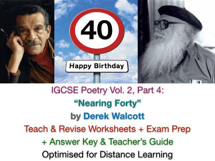 "IGCSE Poetry: ""Nearing Forty"" (Derek Walcott) - NO PREP TEACH + EXAM PREP + ANSWERS"