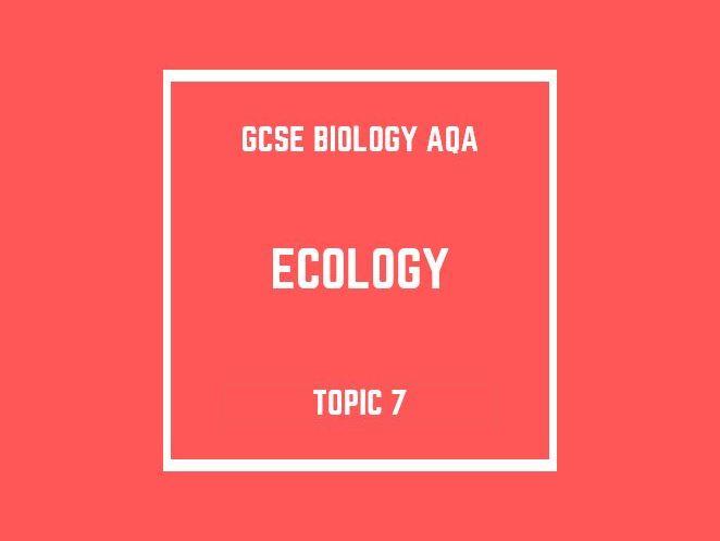 GCSE Biology AQA Topic 7: Ecology