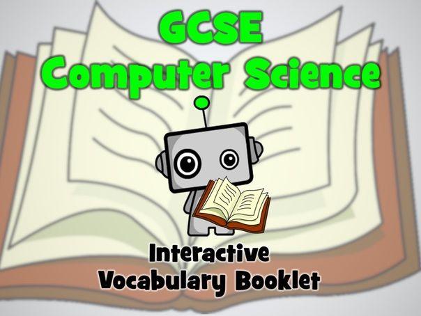 GCSE 9-1 Computer Science Vocabulary - Interactive Booklet