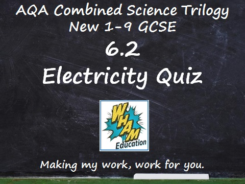 AQA Combined Science Trilogy: 6.2 Electricity Quiz