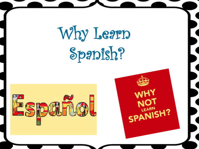 Why Learn Spanish? Power Point