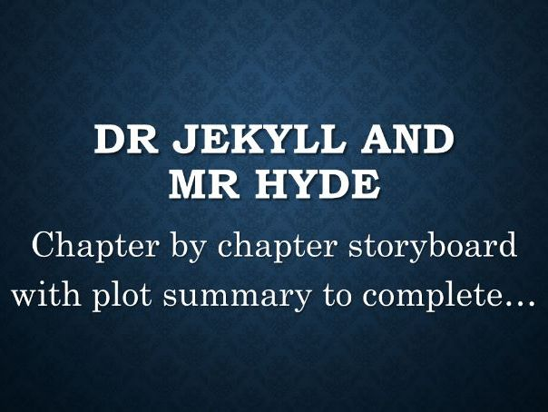 Dr. Jekyll and Mr Hyde Chapter by Chapter Storyboard
