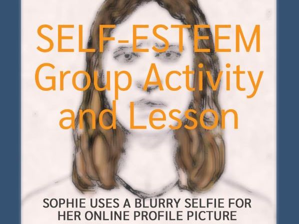 SELF-ESTEEM Group Activity and Lesson