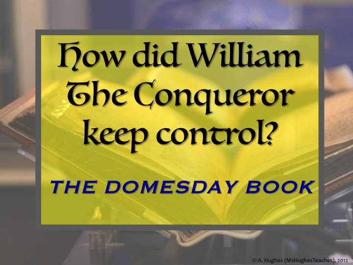 How did William the Conqueror keep control of England? THE DOMESDAY BOOK