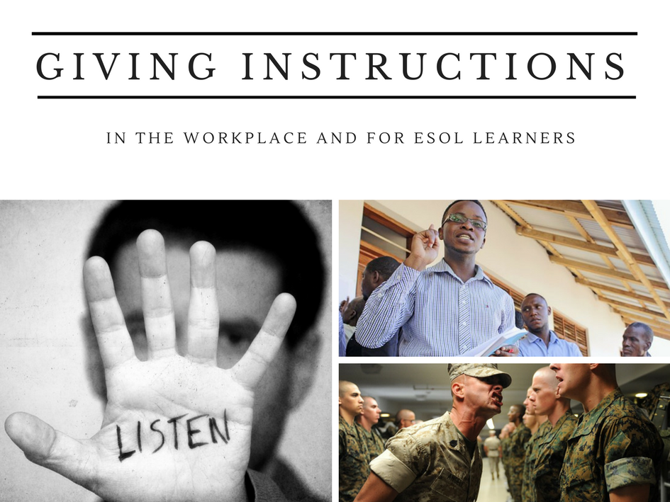 Giving Effective Instructions for workplace training and ESOL use.