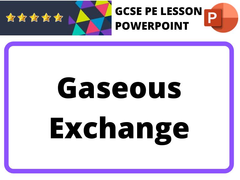 GCSE PE - Gaseous Exchange (Powerpoint)
