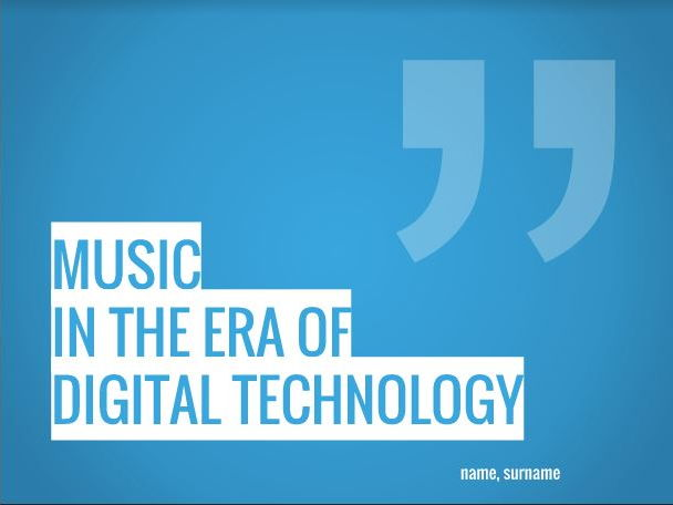 Music in the Era of Digital Technology