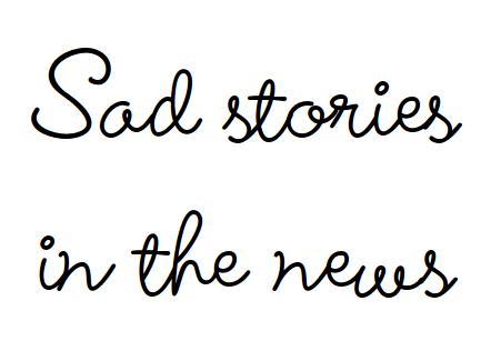 Sad stories in the news social story