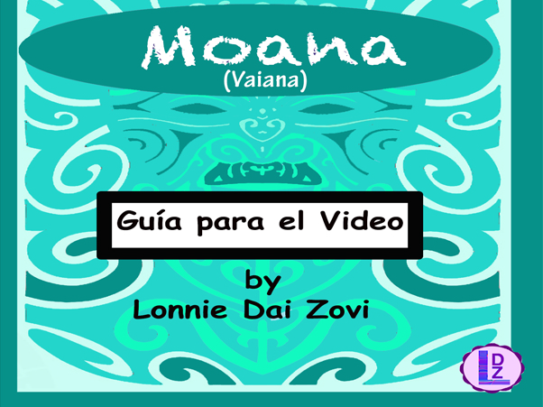 Moana (or Vaiana) Guía para el video