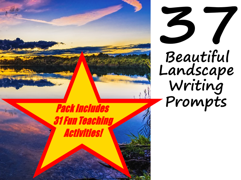 37 Fabulous Landscapes For Creative Writing And Literacy Prompts + 31 Fun Teaching Activities