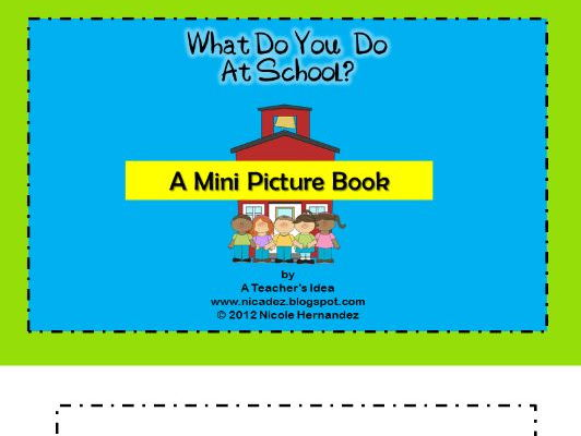 What Do You Do At School? A Mini Picture Book of Routines For The Little Ones.
