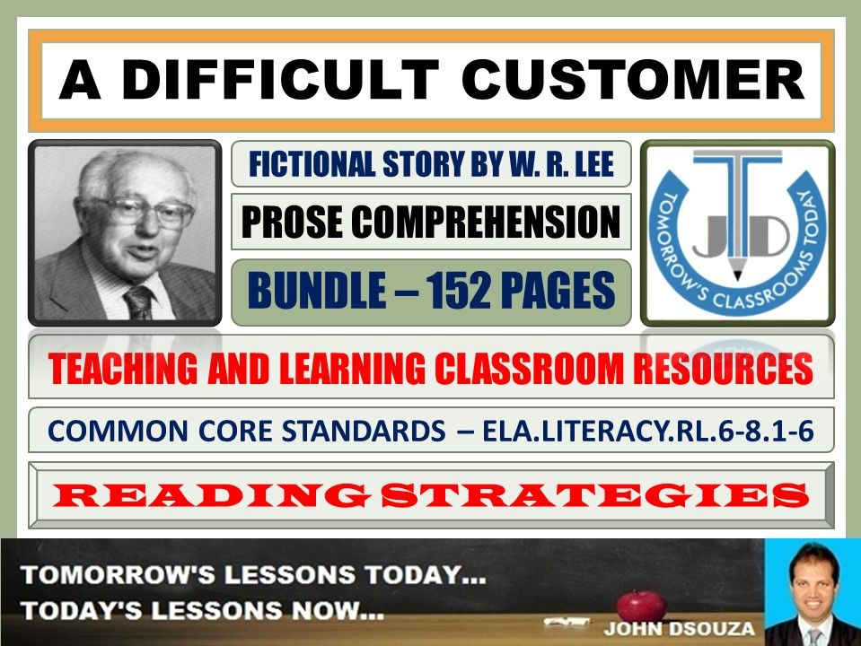 A DIFFICULT CUSTOMER - PROSE COMPREHENSION - CLASSROOM RESOURCES BUNDLE