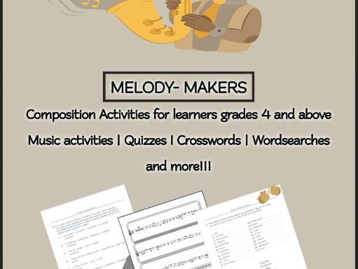 MELODY- MAKERS Composition Activities for learners grades 4 and above