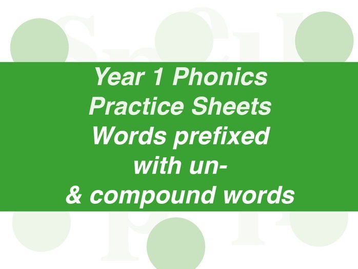 Phonics Practice Sheets: Year 1 words prefixed with un- and compound words